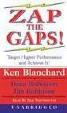 Zap The Gaps! - Cassette by Ken Blanchard & Dana Robinson & Jim Robinson