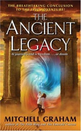 The Ancient Legacy by Mitchell Graham