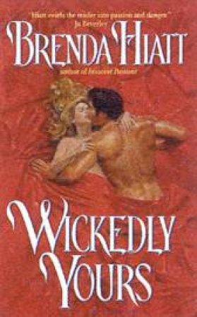 Wickedly Yours by Brenda Hiatt