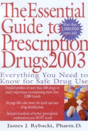 The Essential Guide To Prescription Drugs 2003 by James Rybacki