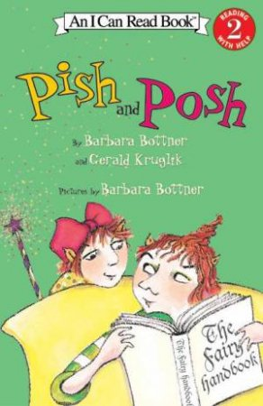 An I Can Read Book: Pish And Posh by Barbara Bottner