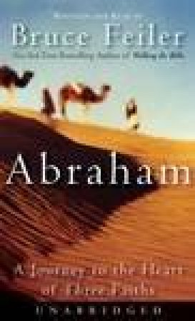 Abraham: A Journey To Heart Of Three Faiths - Cassette - Unabridged by Bruce Feiler