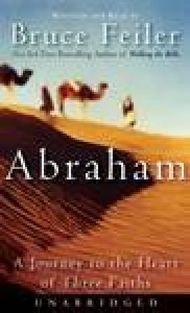 Abraham: A Journey To Heart Of Three Faiths - CD - Unabridged by Bruce Feiler