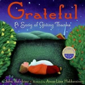 Grateful: A Song Of Giving Thanks by John Bucchino & Anna Hakkarainen