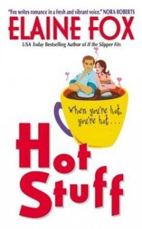 Hot Stuff by Elaine Fox