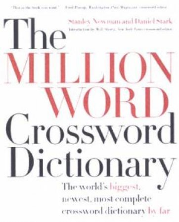 The Million Word Crossword Dictionary by Stanley Newman &  Daniel Stark