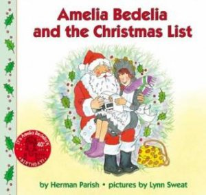 Amelia Bedelia And The Christmas List by Herman Parish
