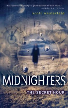 Midnighters: The Secret Hour by Scott Westerfeld