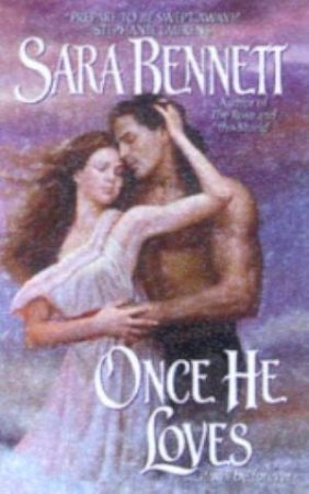 Once He Loves by Sara Bennett