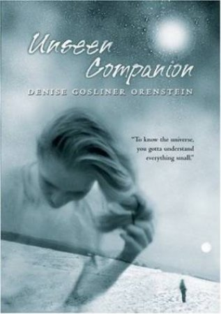Unseen Companion by Denise Gosliner Orenstein