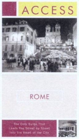 Access Rome - 7 ed by Richard Saul Wurman
