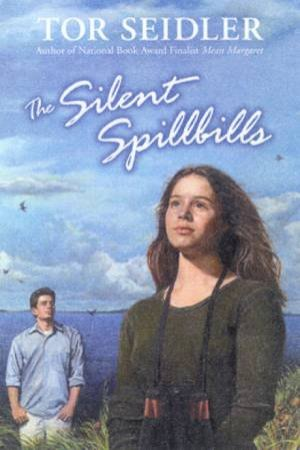The Silent Spillbills by Tor Seidler