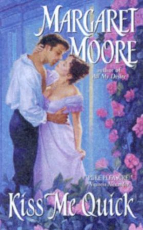 Kiss Me Quick by Margaret Moore