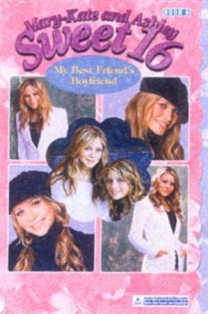 My Best Friend's Boyfriend by Mary-Kate & Ashley Olsen