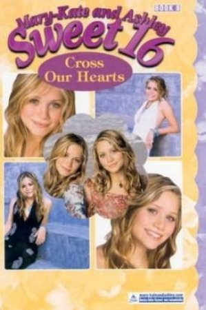 Cross Our Hearts by Mary-Kate &Ashley Olsen