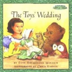 Little Bear: The Toy's Wedding by Else Holmelund Minarik