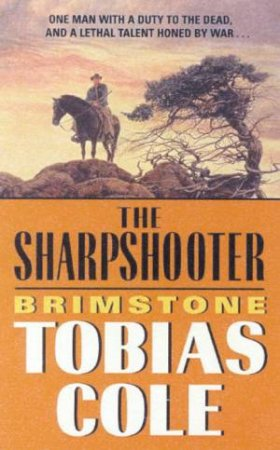 The Sharpshooter: Brimstone by Tobias Cole