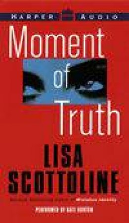 Moment Of Truth - Cassette by Lisa Scottoline