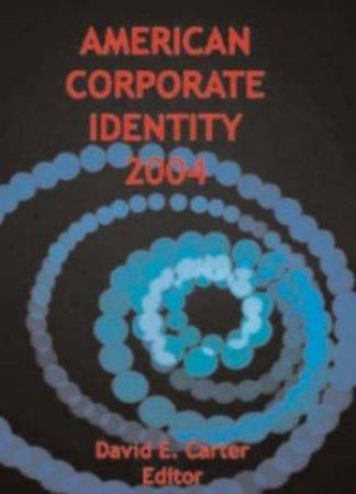 American Corporate Identity 2004 by David E Carter