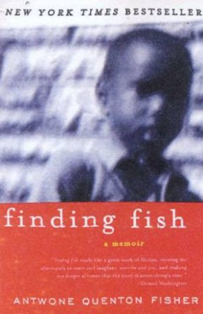 Finding Fish: A Memoir by Antwone Quenton Fisher
