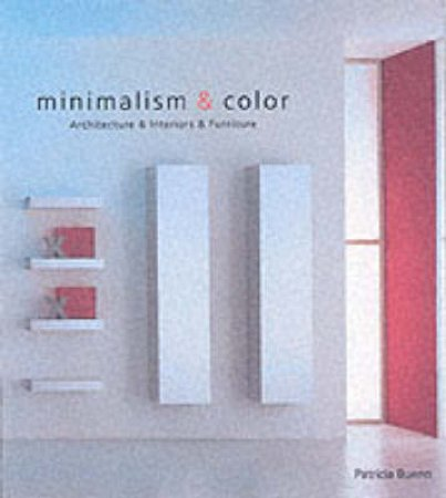 Minimalism And Color: Architecture & Interiors & Furniture by Patricia Bueno
