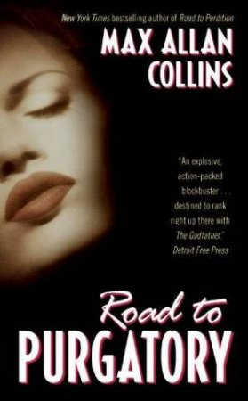The Road To Purgatory by Max  Allen Collins