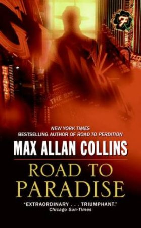 Road To Paradise by Max Allen Collins