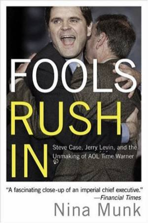 Fools Rush In Steve Case Jerry by Nina Munk