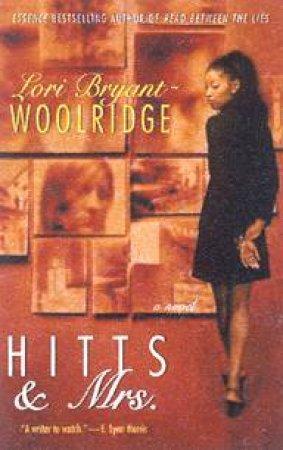 Hitts & Mrs by Lori Bryant-Woolridge