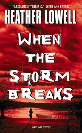 When the Storm Breaks by Heather Lowell