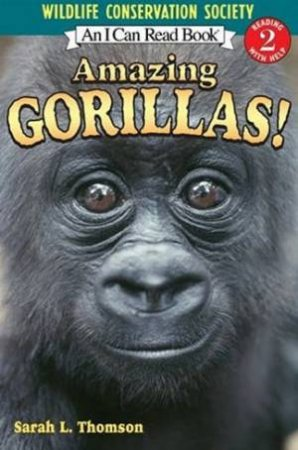 An I Can Read Book: Amazing Gorillas by Sarah L Thomson