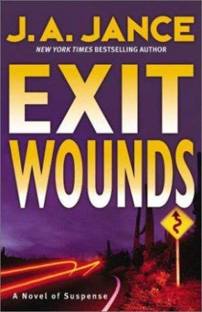 A Joanna Brady Mystery: Exit Wounds - Cassette by J A Jance