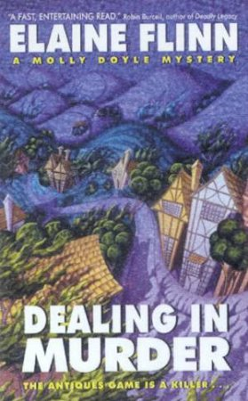 A Molly Doyle Mystery: Dealing In Murder by Elaine Flinn