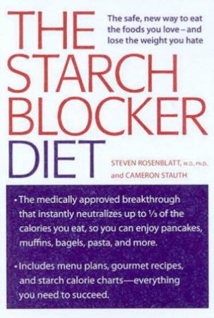 The Starch Blocker Diet by Dr Steven Rosenblatt & Cameron Stauth