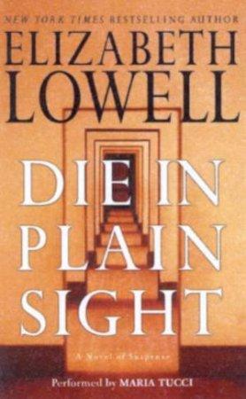 Die In Plain Sight - Cassette by Elizabeth Lowell