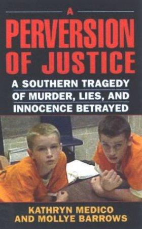 A Pervrsion Of Justice by Kathryn Medico & Mollye Barrows