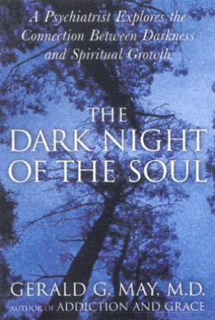 The Dark Soul Of The Night by Gerald G May