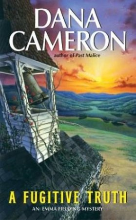A Fugitive Truth by Dana Cameron