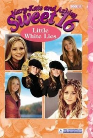 Little White Lies by Mary-Kate & Ashley Olsen