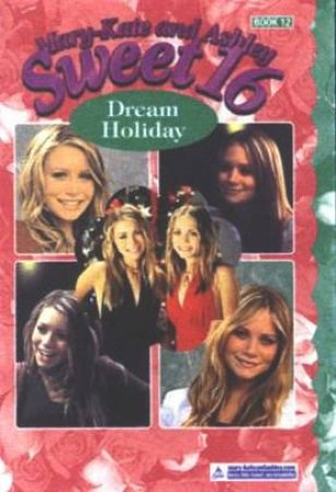 Dream Holiday by Mary-Kate & Ashley Olsen