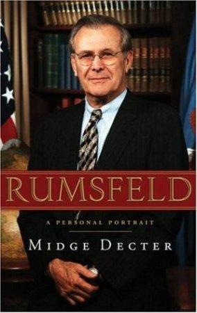 Rumsfeld: A Personal Portrait by Midge Decter