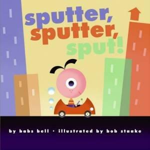 Sputter, Sputter, Sput! by Babs Bell