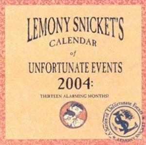 Lemony Snicket's Calendar Of Unfortunate Events 2004 by Lemony Snicket