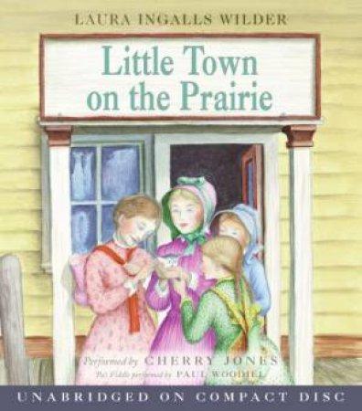 Little Town On The Prairie - CD by Laura Ingalls Wilder