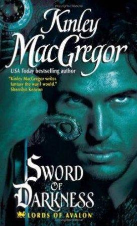 Sword Of Darkness by Kinley Macgregor