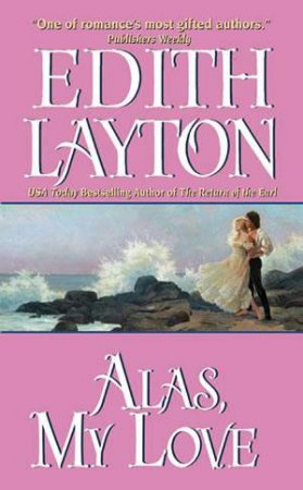 Alas My Love by Edith Layton