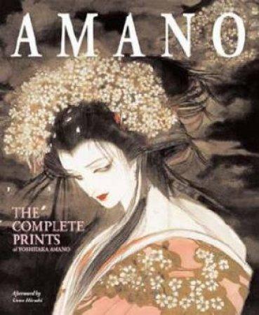 Amano: The Complete Prints Of Yoshitaka Amano by Yoshitaka Amano