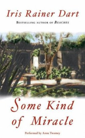 Some Kind Of Miracle - Cassette by Iris Rainer Dart