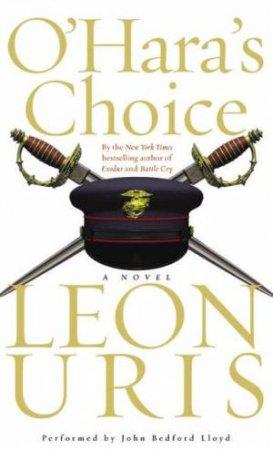 O'Hara's Choice - Cassette by Leon Uris