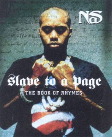 Nas: Slave To A Page: The Book Of Rhymes by Nas
